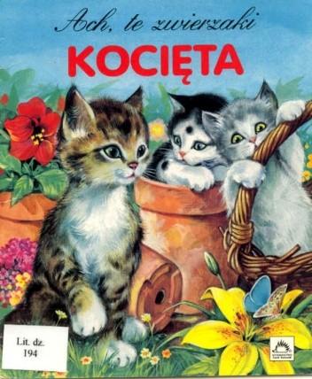Okładka książki Ach te zwierzaki: Kocięta