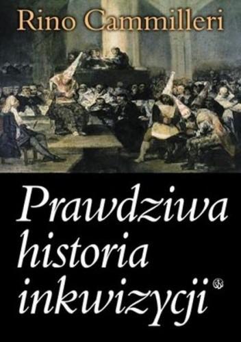 Okładka książki Prawdziwa historia inkwizycji
