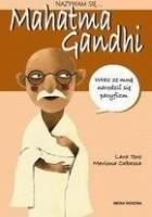 Nazywam się...  Mahatma Gandhi