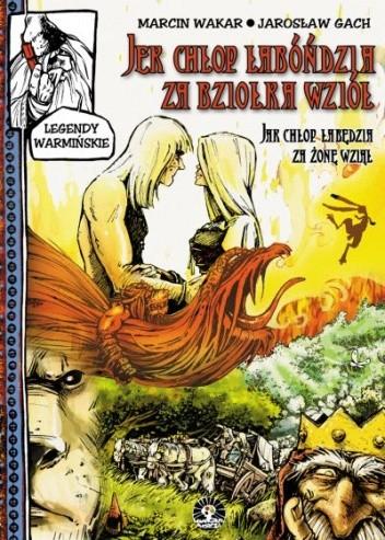 Okładka książki Legendy warmińskie 01: Jak chłop łabędzia za żonę wziął