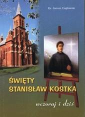 Okładka książki Święty Stanisław Kostka - wczoraj i dziś