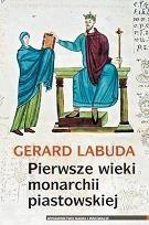 Okładka książki Pierwsze wieki monarchii piastowskiej