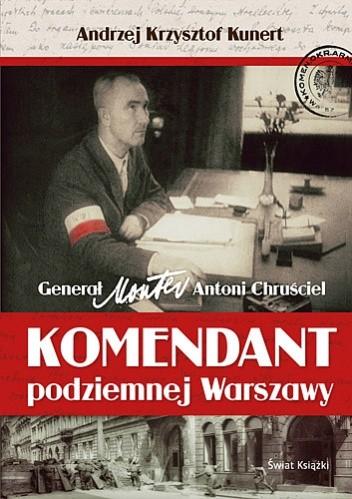 Okładka książki Komendant podziemnej Warszawy