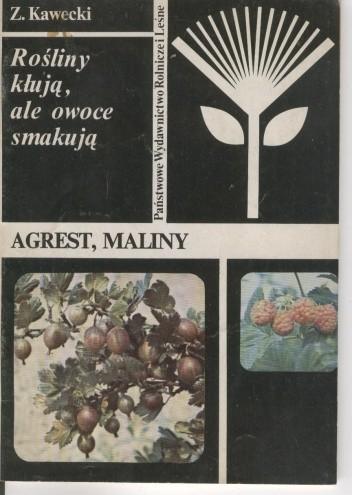 Okładka książki Rośliny kłują, ale owoce smakują. Agrest, maliny