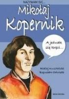 Nazywam się... Mikołaj Kopernik