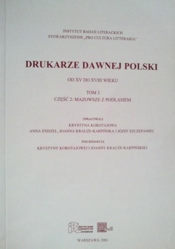 Okładka książki Drukarze dawnej Polski. Mazowsze z Podlasiem