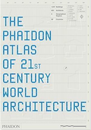 Okładka książki The Phaidon Atlas of 21st Century World Architecture
