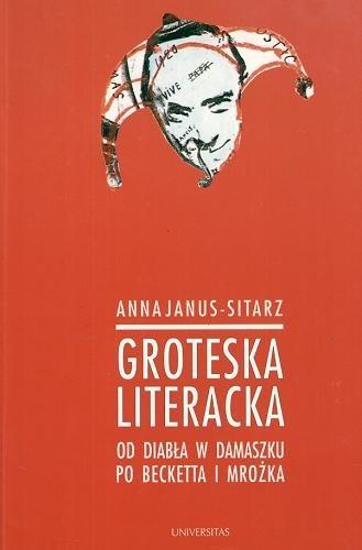 Okładka książki Groteska literacka. Od diabła w Damaszku po Becketta i Mrożka