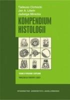 Kompendium histologii. Podręcznik dla studentów nauk medycznych i przyrodniczych