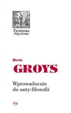 Okładka książki Wprowadzenie do anty-filozofii