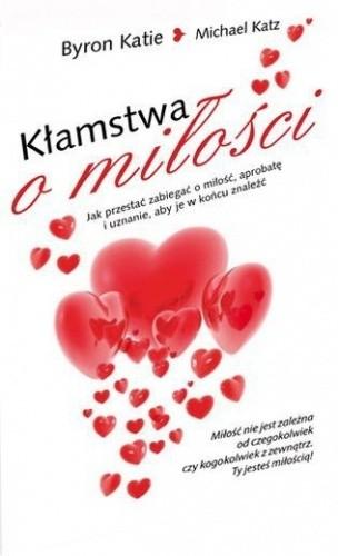 Okładka książki Kłamstwa o miłości. Jak przestać zabiegać o miłość, aprobatę i uznanie, aby je w końcu znaleźć