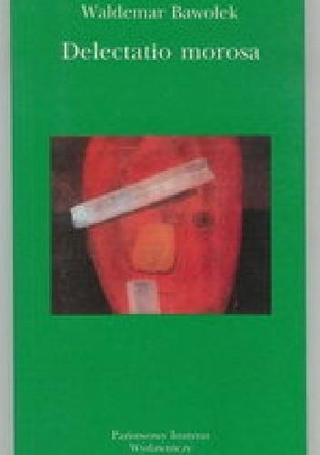 Okładka książki Delectatio morosa