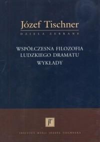 Okładka książki Współczesna filozofia ludzkiego dramatu. Wykłady