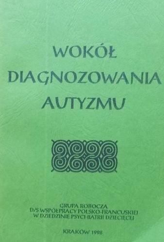 Okładka książki Wokół diagnozowania autyzmu