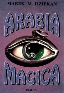 Okładka książki Arabia magica. Wiedza tajemna u Arabów przed islamem