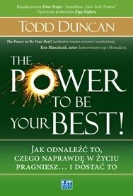 Okładka książki The Power to Be Your Best! Jak odnaleźć to, czego naprawdę w życiu pragniesz... i dostać to
