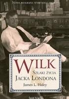 Wilk. Szlaki życia Jacka Londona