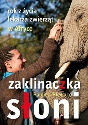 Okładka książki Zaklinaczka słoni. Rok z życia lekarza zwierząt w Afryce