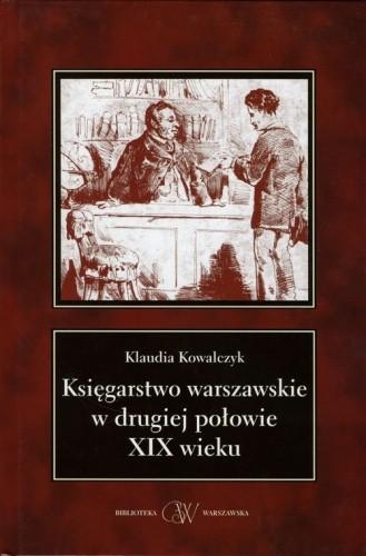 Okładka książki Księgarstwo warszawskie w drugiej połowie XIX wieku