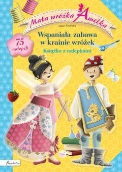 Okładka książki Mała wróżka Amelka. Wspaniała zabawa w krainie wróżek. Książka z nalepkami