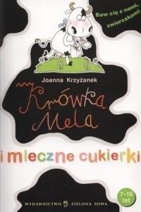 Okładka książki Krówka Mela i mleczne cukierki