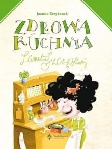 Okładka książki Zdrowa kuchnia Lamelii Szczęśliwej