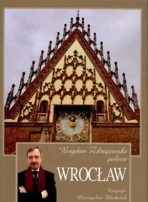 Okładka książki Bogdan Zdrojewski poleca. Wrocław