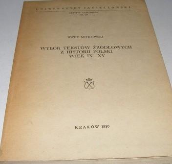 Okładka książki Wybór tekstów źródłowych z historii Polski. Wiek IX-XV