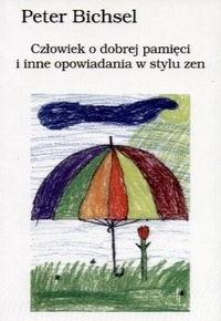 Okładka książki Człowiek o dobrej pamięci i inne opowiadania w stylu zen