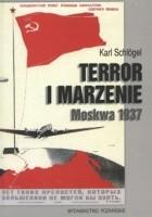 Terror i marzenie. Moskwa 1937