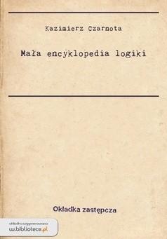 Okładka książki Mała encyklopedia logiki