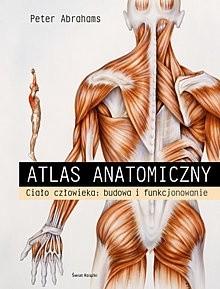Okładka książki Atlas anatomiczny. Ciało człowieka: budowa i funkcjonowanie