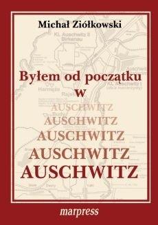 Okładka książki Byłem od początku w Auschwitz