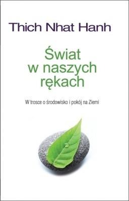 Okładka książki Świat w naszych rękach. W trosce o środowisko i pokój na Ziemi.