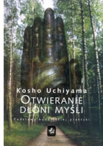 Okładka książki Otwieranie dłoni myśli. Podstawy buddyjskiej praktyki