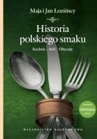 Historia polskiego smaku. Kuchnia, stół, obyczaje