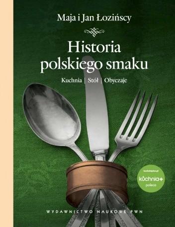 Okładka książki Historia polskiego smaku. Kuchnia, stół, obyczaje