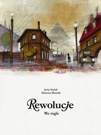 Okładka książki Rewolucje #07: We mgle