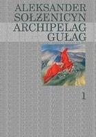 Archipelag Gułag. Tom 1