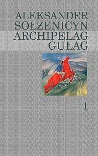 Okładka książki Archipelag Gułag. Tom 1