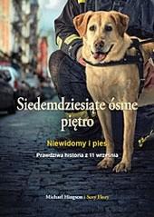 Okładka książki Siedemdziesiąte ósme piętro. Niewidomy i pies. Prawdziwa historia z 11 września