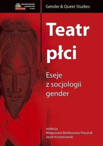 Okładka książki Teatr płci. Eseje z socjologii gender