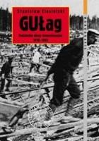 GUŁag. Radzieckie obozy koncentracyjne 1918-1953