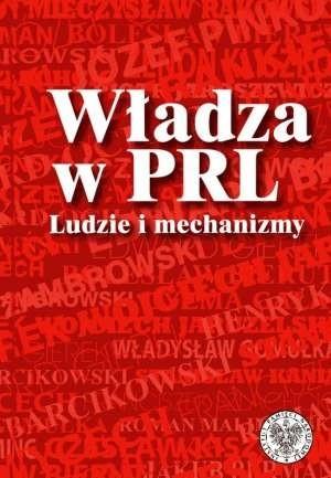 Okładka książki Władza w PRL. Ludzie i mechanizmy