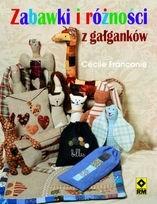 Okładka książki Zabawki i różności z gałganków