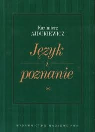 Okładka książki Język i poznanie. T. 1. Wybór pism z lat 1920-1939