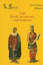 Okładka książki Liga Ho-de'-no-sau-nee, czyli Irokezów
