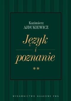 Okładka książki Język i poznanie. T. 2 Wybór pism z lat 1945-1963