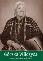Górska Wilczyca: autobiografia Indianki z plemienia Winnebago