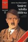 Okładka książki Śmierć Adolfa Hitlera. Legendy i dokumenty